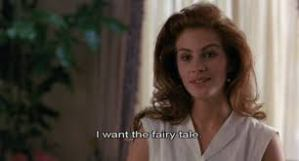 Julia Roberts.I want the fairy tale scene in Pretty Woman